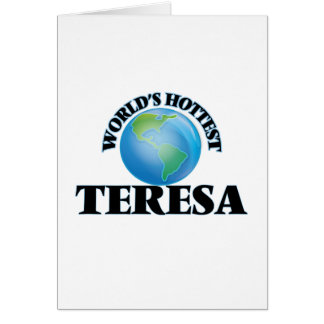 World's Hottest Teresa Greeting Cards