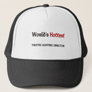 World's Hottest Theatre Lighting Director Trucker Hat