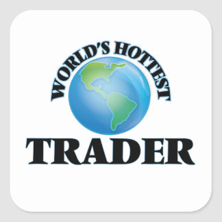 World's Hottest Trader Square Sticker