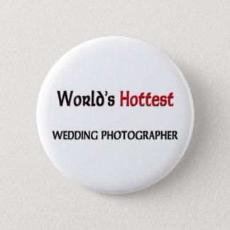 World's Hottest Wedding Photographer 6 Cm Round Badge