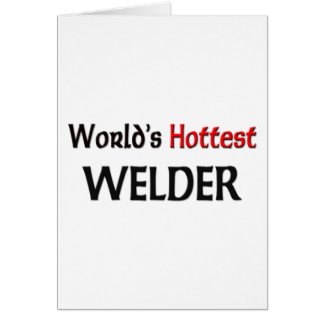 World's Hottest Welder Card