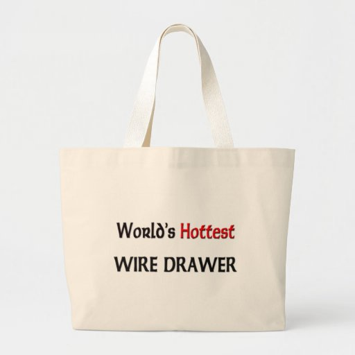 World's Hottest Wire Drawer Bags