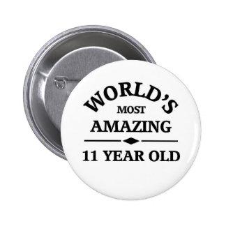 World's most amazing 11 year old 6 cm round badge