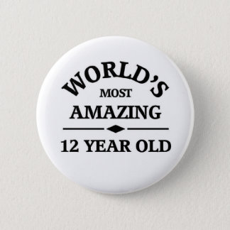 World's most amazing 12 year old 6 cm round badge