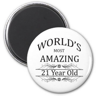 World's Most Amazing 21 Year Old 6 Cm Round Magnet