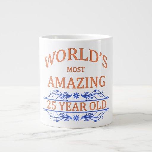 World's Most Amazing 25 Year Old Jumbo Mug