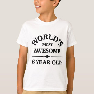 World's most amazing 6 year old T-Shirt