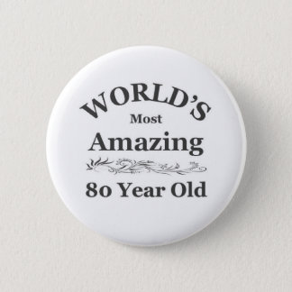 World's most amazing 80 year old 6 cm round badge