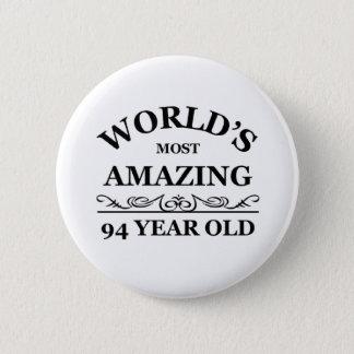 World's most amazing 94 year old 6 cm round badge