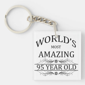 World's Most Amazing 95 Year Old Single-Sided Square Acrylic Key Ring