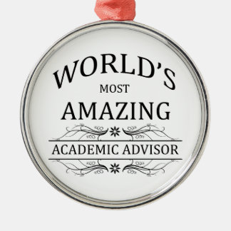 World's Most Amazing Academic Advisor Silver-Colored Round Decoration