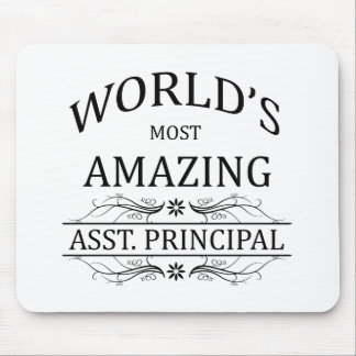 World's Most Amazing Asst. Principal Mouse Pad