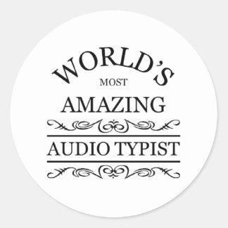 World's most amazing Audio Typist Round Sticker