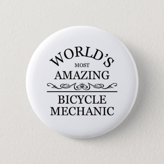World's most amazing Bicycle Mechanic 6 Cm Round Badge