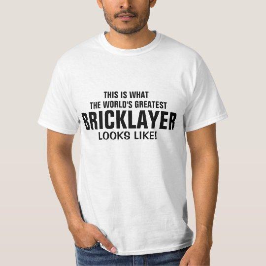 World's most amazing Bricklayer T-Shirt