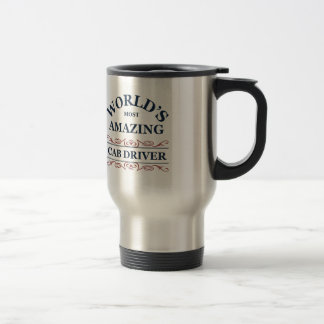 World's most amazing Cab Driver Stainless Steel Travel Mug