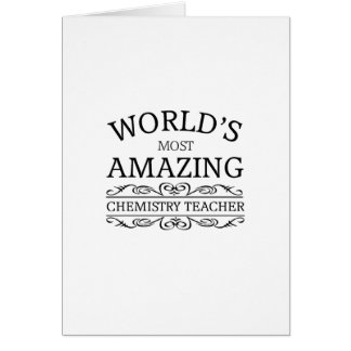 World's most amazing Chemistry Teacher Card