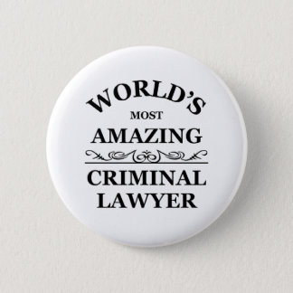 World's most amazing Criminal Lawyer 6 Cm Round Badge
