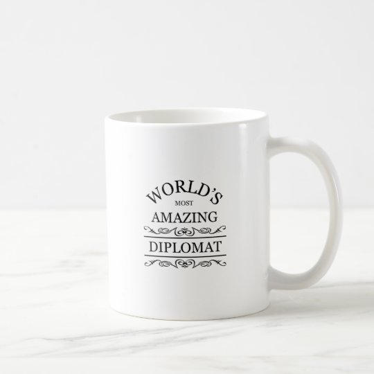 World's most amazing Diplomat Coffee Mug