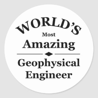 World's most amazing Geophysical Engineer Round Stickers