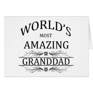 World's Most Amazing Granddad Card