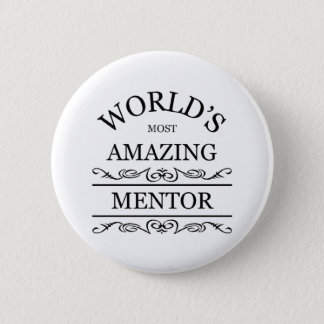 World's most amazing mentor 6 cm round badge