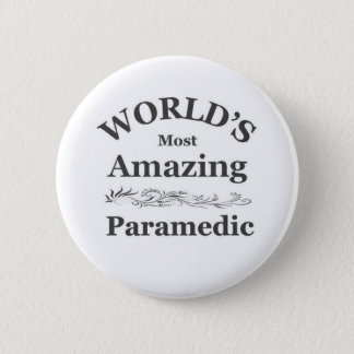World's most Amazing Paramedic 6 Cm Round Badge