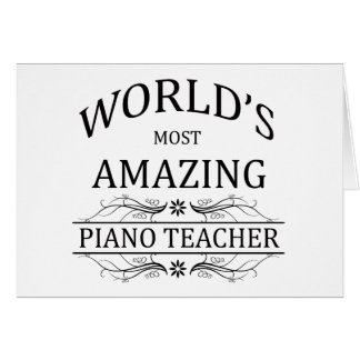 World's Most Amazing Piano Teacher Card