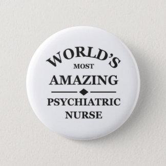 World's most amazing Psychiatric Nurse 6 Cm Round Badge