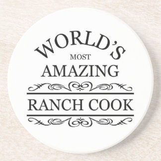 World's most amazing Ranch cook Drink Coaster