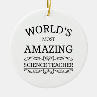 World's most amazing science teacher round ceramic decoration