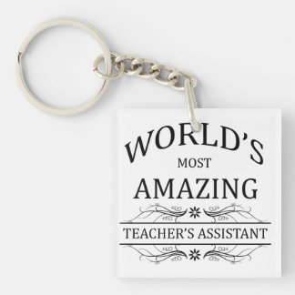 World's Most Amazing Teacher's Assistant Single-Sided Square Acrylic Keychain