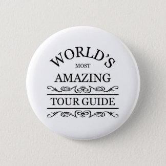 World's most amazing tour guide 6 cm round badge