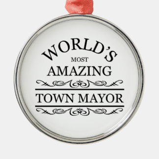 World's most amazing Town Mayor Christmas Ornament