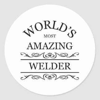 World's most amazing Welder Classic Round Sticker