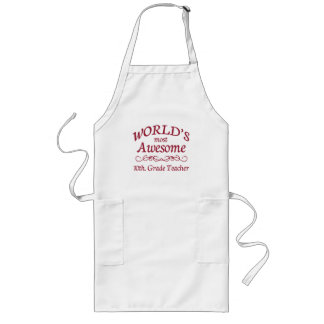 World's Most Awesome 10th. Grade Teacher Long Apron