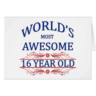 World's Most Awesome 16 Year Old Greeting Cards