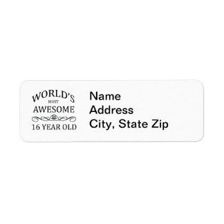 World's Most Awesome 16 Yer Old Return Address Label