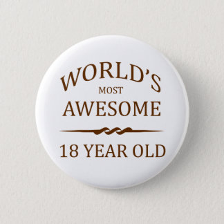 World's Most Awesome 18 Year Old 6 Cm Round Badge