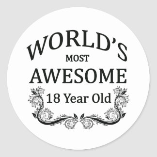 World's Most Awesome 18 Year Old Round Sticker