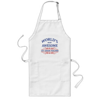 World's Most Awesome 1st. grade Teacher Long Apron