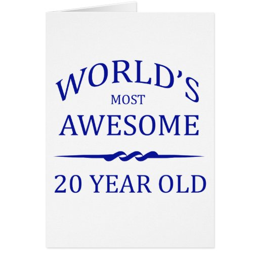 World's Most Awesome 20 Year Old Greeting Cards