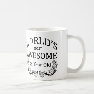 World's Most Awesome 25 Year Old Mugs