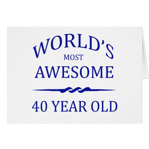 World's Most Awesome 40 Year Old Card