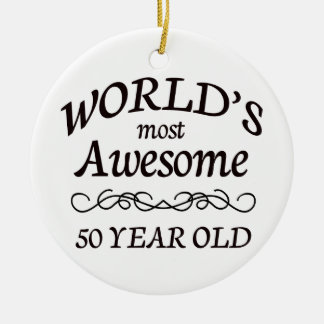 World's Most Awesome 50 Year Old Round Ceramic Decoration