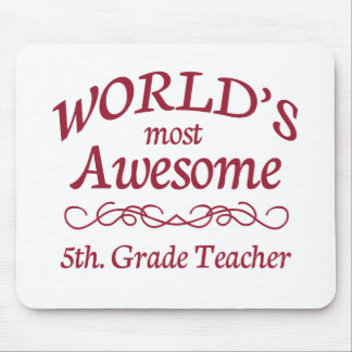 World's Most Awesome 5th. Grade Teacher Mouse Pad