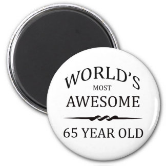 World's Most Awesome 65 Year Old 6 Cm Round Magnet