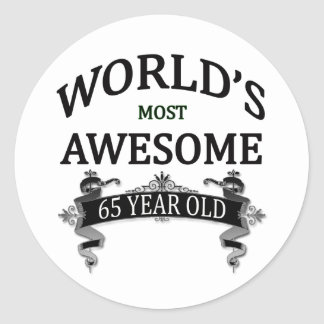 World's Most Awesome 65 Year Old Round Sticker