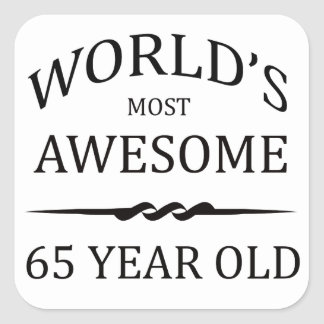 World's Most Awesome 65 Year Old Square Sticker