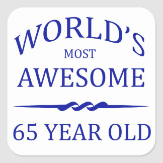 World's Most Awesome 65 Year Old Square Stickers